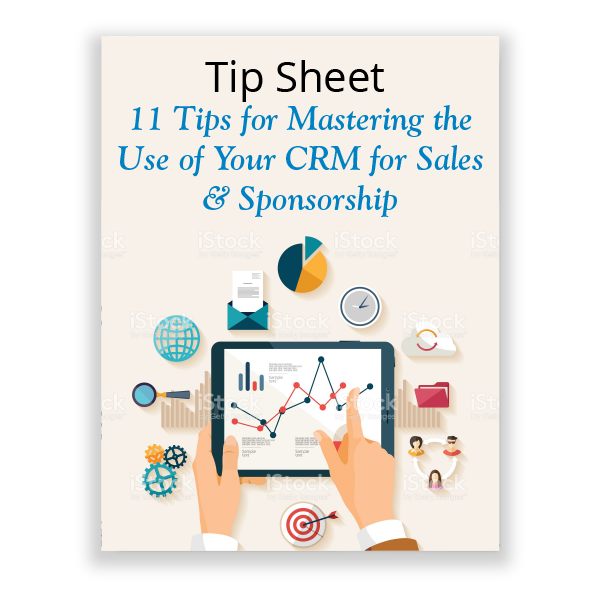Tip Sheet_11 Tips for Mastering the Use of Your CRM for Sales and Sponsorship-01.png