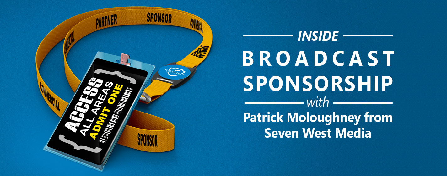 Inside-Sponsorship-Broadcast-Sponsorship-with-Patrick-Moloughney-from-Seven-West-Media