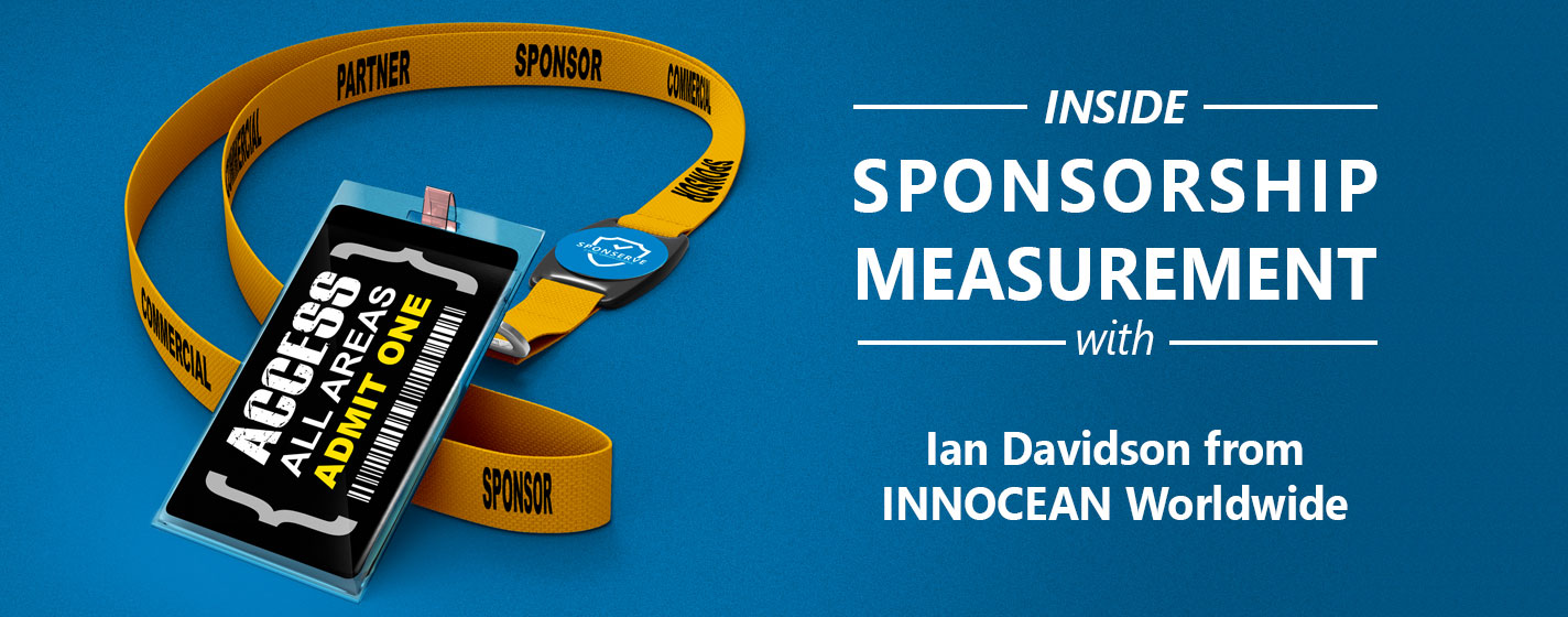 Inside-Sponsorship-Sponsorship-Measurement-with-Ian-Davidson-from-INNOCEAN-Worldwide