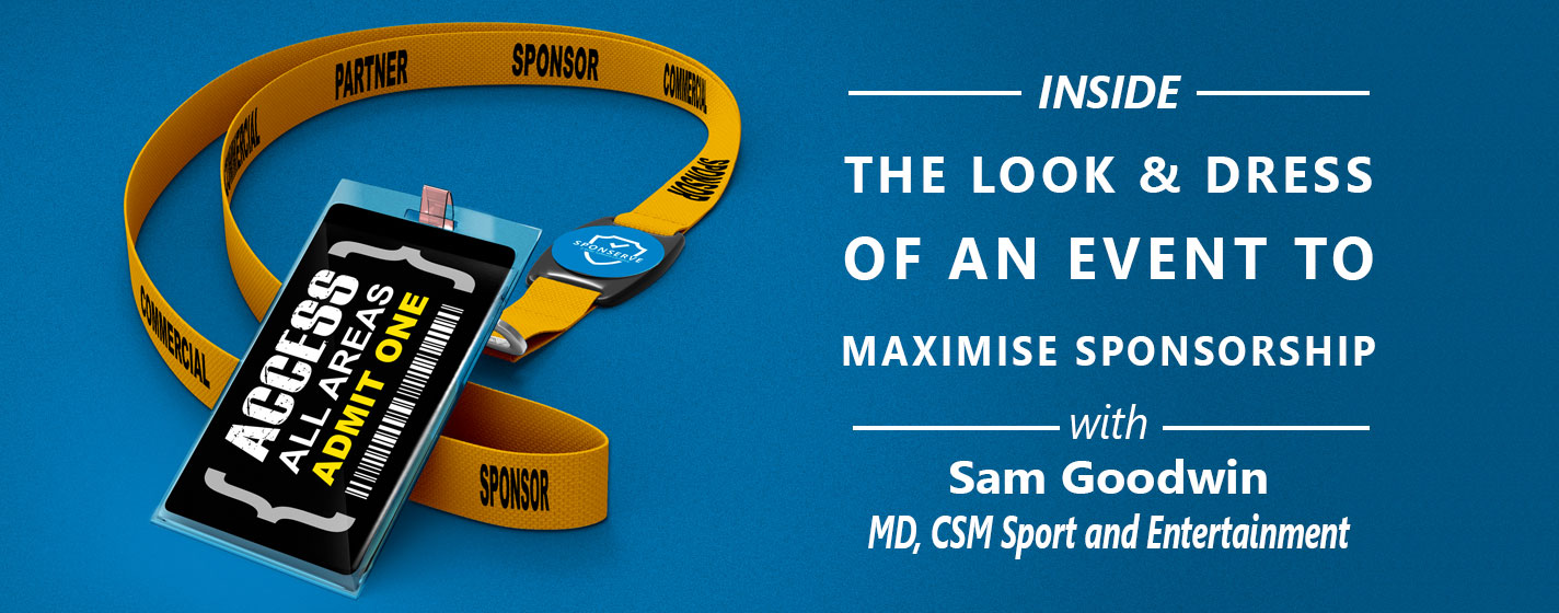 Nailing-the-Look-and-Dress-of-an-Event-with-Sam-Goodwin-from-CSM-Sport-and-Entertainment-Inside-Sponsorship